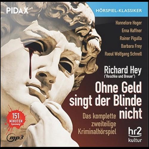 Pidax Hörspiel-Klassiker - Ohne Geld singt der Blinde nicht (Richard Hey) hr / SWF / RIAS 1985 / pidax 2019