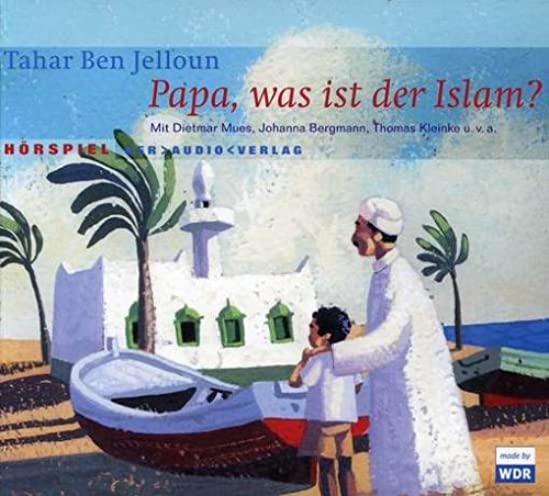 Tahar Ben Jelloun - Papa, was ist der Islam?