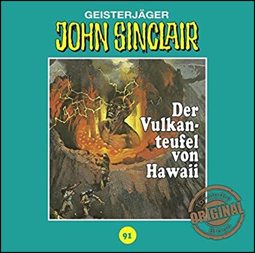 John Sinclair (91) Der Vulkanteufel von Hawaii (Jason Dark) Tonstudio Braun / Lübbe Audio 2019