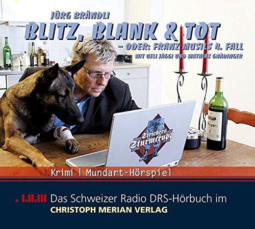 Privatdetektiv Franz Musil (4) Blitz, blank & tot - DRS 2004 / Christoph Merian Verlag 2006