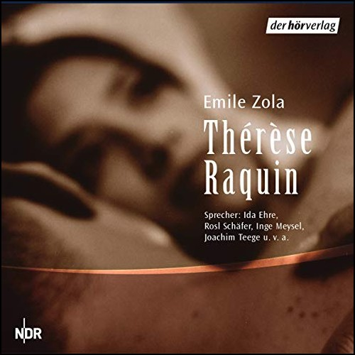 Therese Raquin (Emile Zola) NDR 1956 / der hörverlag 2004 / 2012