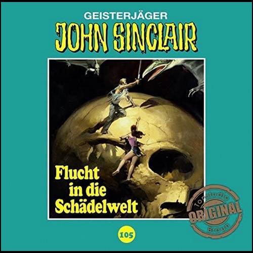 John Sinclair (105) Flucht in die Schädelwelt (Jason Dark) Tonstudio Braun - Lübbe Audio 2020