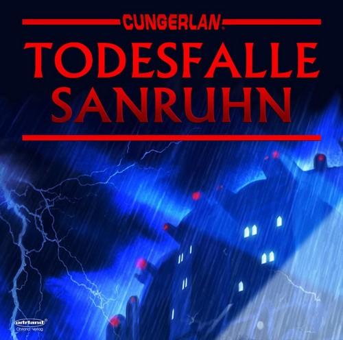 Cungerlan (4) Todesfalle Sanruhn - Ohrland 2018
