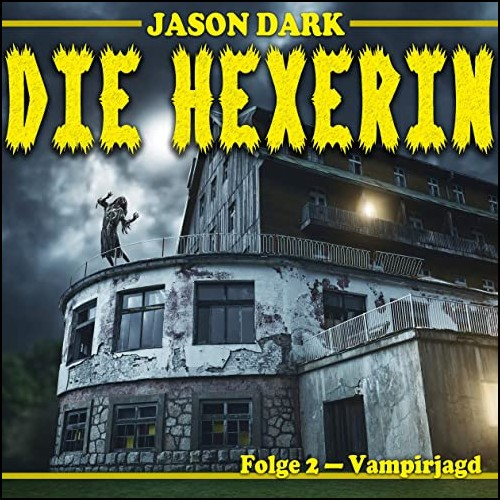 Die Hexerin (2) Vampirjagd - Cocomico Records 2008 / Lübbe Audio 2020