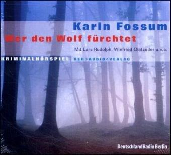 Karin Fossum - Wer den Wolf fürchtet