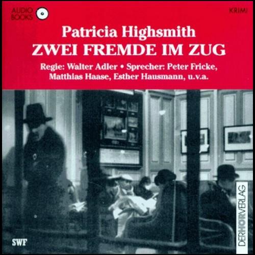 Patricia Highsmith - Zwei Fremde im Zug