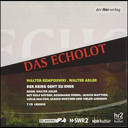 Walter Kempowski - Der Krieg geht zu Ende - Chronik für Stimmen - Januar bis Mai 1945 / Echolot