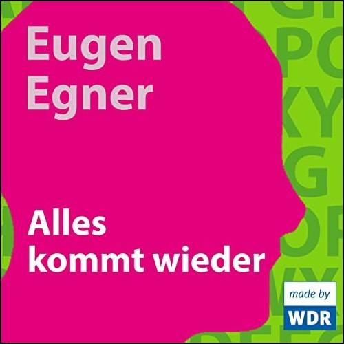 Alles kommt wieder (Eugen Egner) WDR 2011