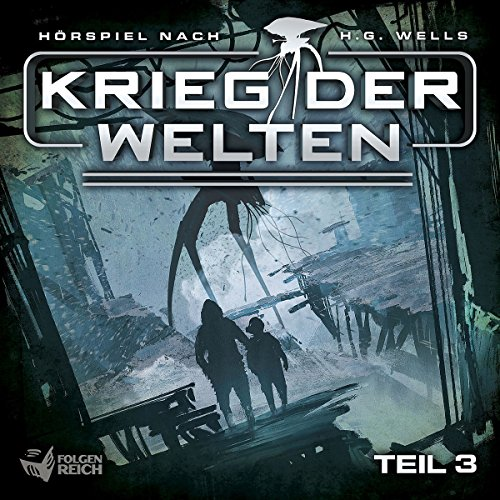 H. G. Wells (6) Krieg der Welten Teil 3 - IMAGA / Folgenreich 2018