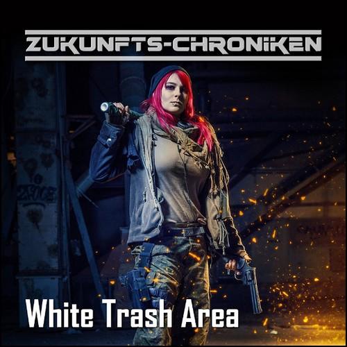 Zukunfts-Chroniken (Staffel 2 Teil 7) White Trash Area - hoerspielprojekt / Hörspielwerkstatt Bad Hersfeld 2020