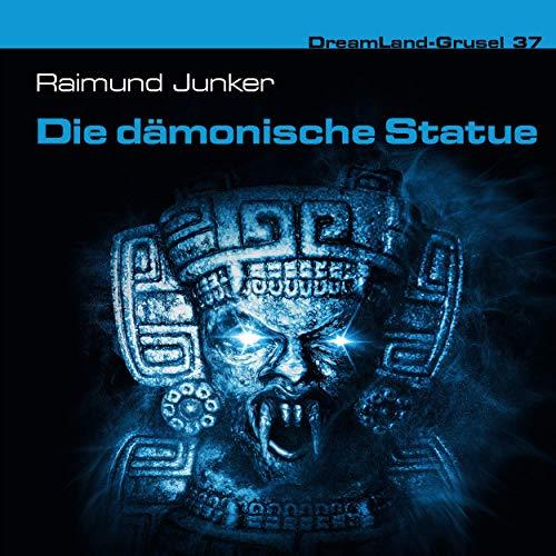 Dreamland Grusel (37) Die dämonische Statue - Dreamland Productions 2018