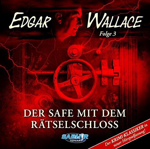 Edgar Wallace  (3) Der Safe mit dem Rätselschloss (Edgar Wallace) Saphir Tonart 2018