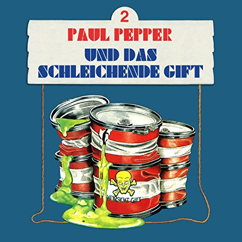 Paul Pepper (2) Paul Pepper und das schleichende Gift - Bellaphon 1984 / maritim 2003 / All Ears 2018