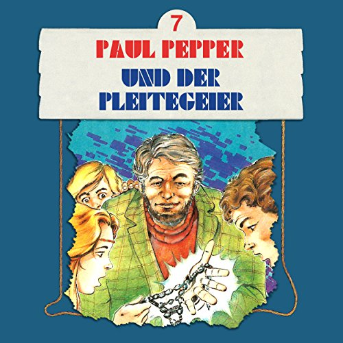 Paul Pepper (7) Paul Pepper und der Pleitegeier -   Bellaphon 1984 / All Ears 2018