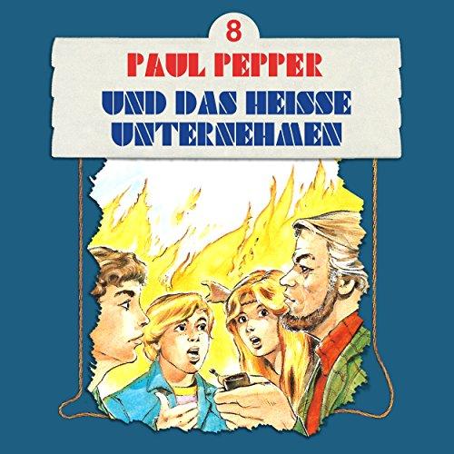 Paul Pepper (8) Paul Pepper und das heiße   Unternehmen - Bellaphon 1984 / All Ears 2018