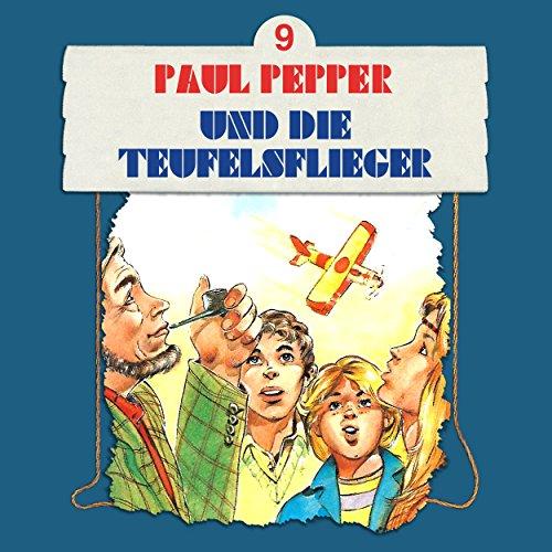 Paul Pepper (9) Paul Pepper und die Teufelsflieger - Bellaphon 1984 / maritim 2003 / All Ears 2018
