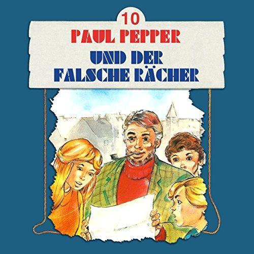 Paul Pepper (10) Paul Pepper und der falsche Rächer - Bellaphon 1984 / All Ears 2018