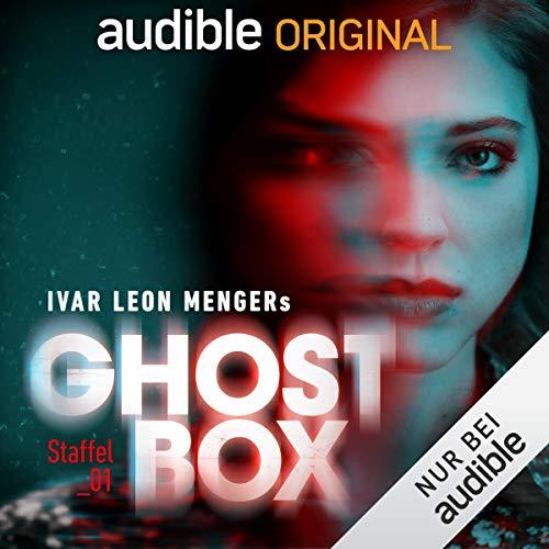 Ghostbox (Ivar Leon Menger) Audible 2019