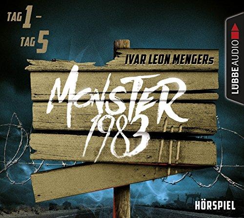 Monster 1983 Staffel 3 (Tag 1-5) (Ivar Leon Menger, Anette Strohmeyer, Raimon Weber) Audible 2017 / Lübbe Audio 2018