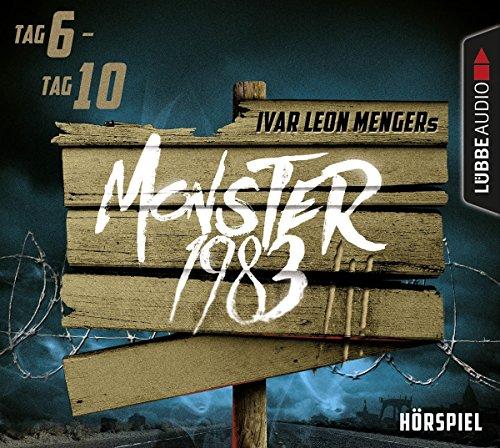 Monster 1983 Staffel 3 (Tag 6-10) (Ivar Leon Menger, Anette Strohmeyer, Raimon Weber) Audible 2017 / Lübbe Audio 2018