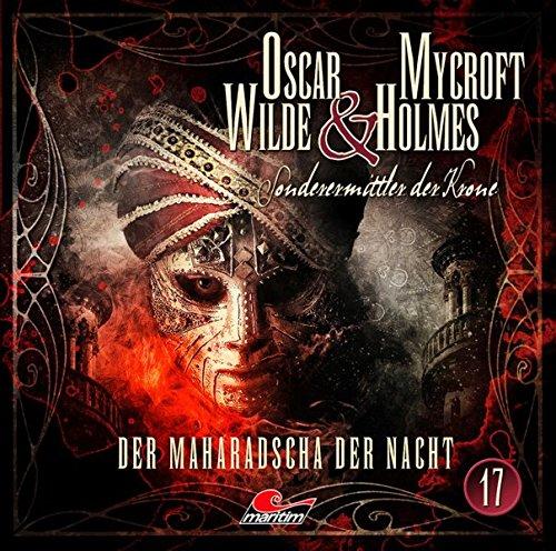 Oscar Wilde und Mycroft Holmes - Sonderermittler der Krone (17) Der Maharadscha der Nacht - maritim 2018