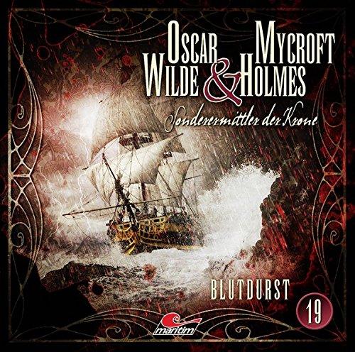 Oscar Wilde und Mycroft Holmes - Sonderermittler der Krone (19) Blutdurst - maritim 2019