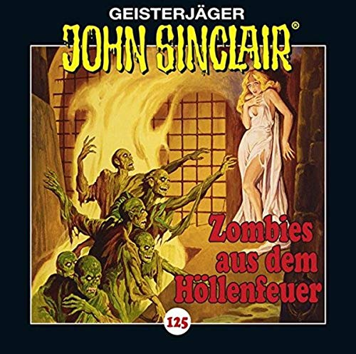 John Sinclair (125) Zombies aus dem Höllenfeuer - Lübbe Audio 2018