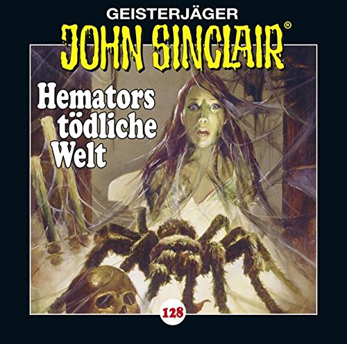 John Sinclair (128) Hemators tödliche Welt - Lübbe Audio 2019
