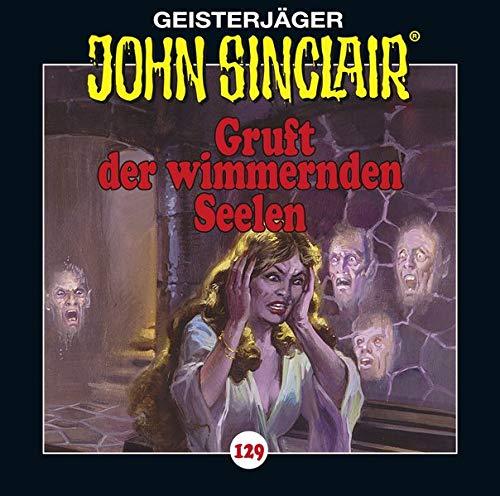 John Sinclair (129) Gruft der wimmernden Seelen - Lübbe Audio 2018