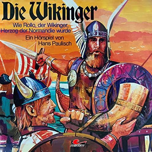 Die Wikinger (1) Wie Rollo, der Wikinger, Herzog der Normandie wurde  - Maritim 1976 / All Ears 2020