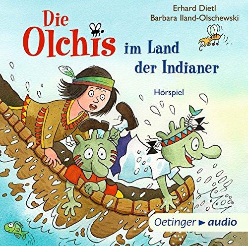 Die Olchis im Land der Indianer (Erhard Dietl, Barbara Illand-Olschewski) Oetinger Audio 2018