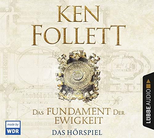 Das Fundament der Ewigkeit (Ken Follett) WDR 2018 / Lübbe Audio 2019