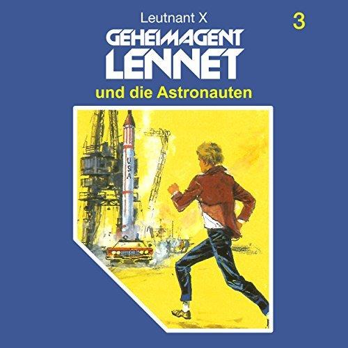 Geheimagent Lennet (3) Geheimagent Lennet und die Astronauten - SchneiderTon 1987 / All Ears 2018