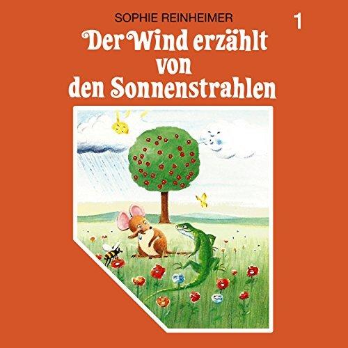 Der Wind erzählt von den Sonnenstrahlen (Sophie Reinheimer) SchneiderTon 1987 / All Ears 2018