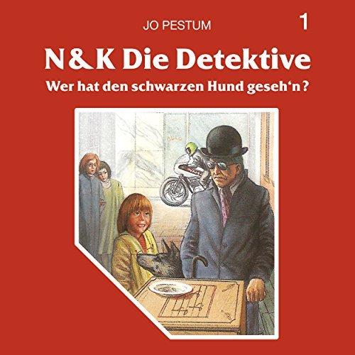 N & K Die Detektive (1) Wer hat den schwarzen Hund geseh'n - SchneiderTon 1986 / All Ears 2018