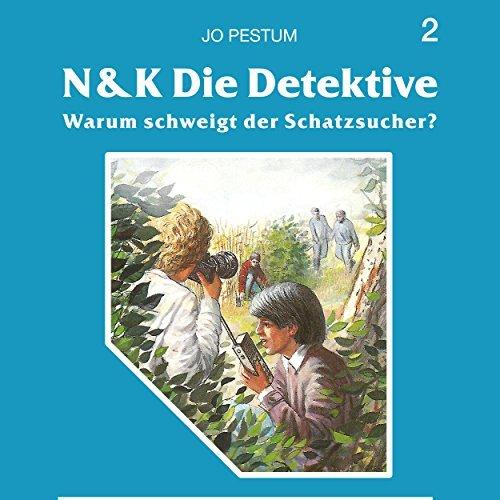N & K Die Detektive (2) Warum schweigt der Schatzsucher - SchneiderTon 1986 / All Ears 2018