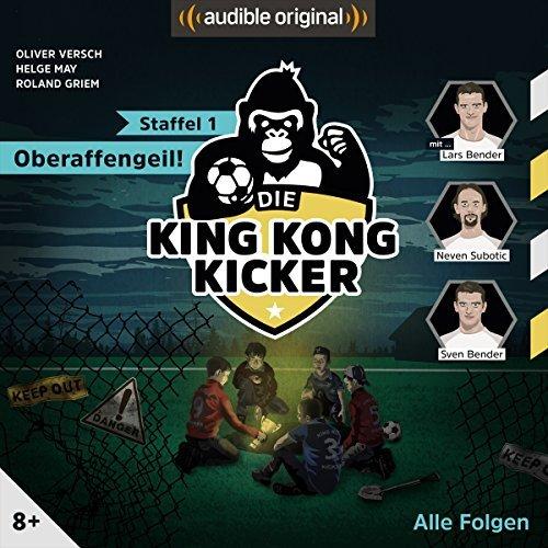 Die King Kong Kicker (Staffel 1) Oberaffengeil - Audible 2018