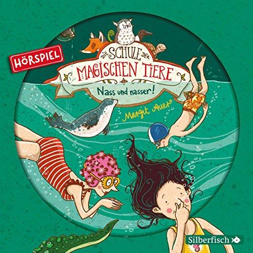 Die Schule der magischen Tiere (6) Nass und nasser! (Margit Auer) Edition Silberfisch / Karussell 2018