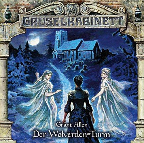 Gruselkabinett (143) Der Wolverden-Turm (Grant Allen) Titania Medien 2018