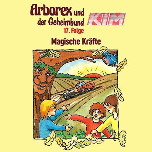 Arborex und der Geheimbund KIM (17) Magische Kräfte - Karussell 198? / AllEars 2018