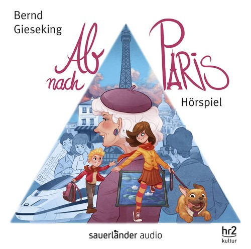 Ab nach Paris! (Bernd Gieseking) hr / BR 2018 / Sauerländer Audio 2019
