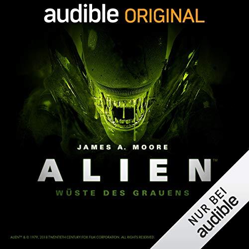 Alien - Wüste des Grauens (James A. Moore) Audible 2018