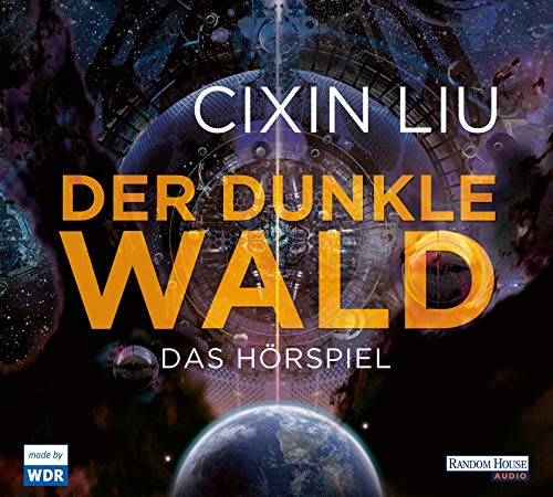Der dunkle Wald (Cixin Liu) WDR 2018 / Random House Audio 2019