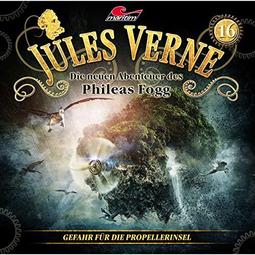 Jules Verne - Die neuen Abenteuer des Phileas Fogg (16) Gefahr für die Propellerinsel - maritim 2018