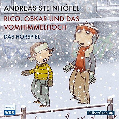Rico, Oskar und das Vomhimmelhoch (Andreas Steinhöfel) WDR / Edition Silberfisch 2018