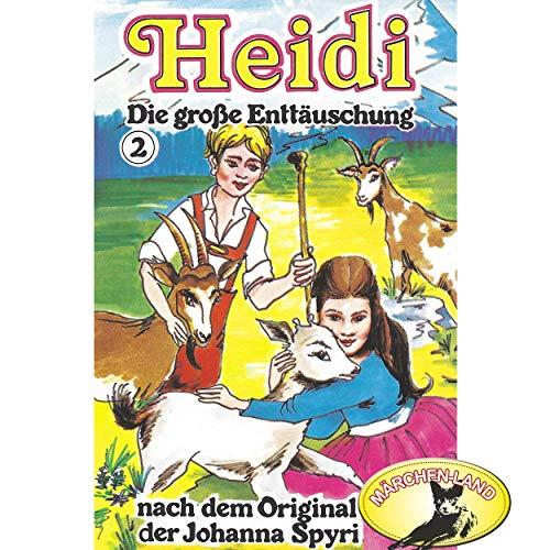 Heidi (2) Die große Enttäuschung - Märchenland 1978 / Maritim / AllEars 2018
