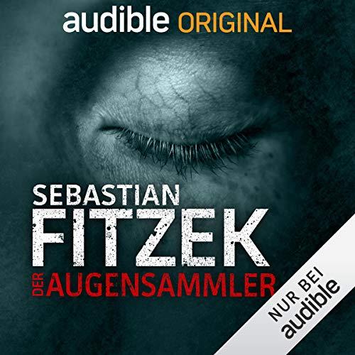 Der Augensammler (Johanna Steiner nach Sebastian Fitzek) Audible 2018