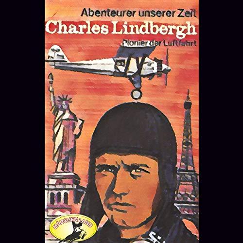 Abenteurer unserer Zeit - Charles Lindbergh - Märchenland 19?? / Maritim / AllEars 2018