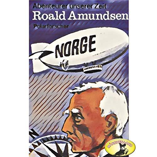 Abenteurer unserer Zeit - Roald Amundsen - Märchenland 19?? / Maritim / AllEars 2018