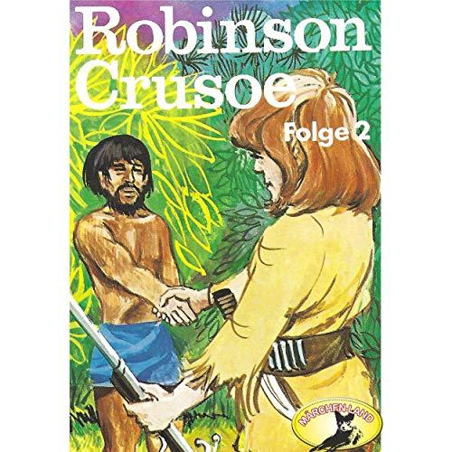 Robinson Crusoe 2 (Daniel Dafoe) Märchenland 19?? / Maritim / AllEars 2018